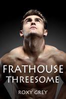 Roxy Grey - Frathouse Threesome