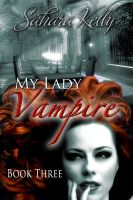 Cover for 'My Lady Vampire - Book Three'