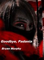 Cover for 'Goodbye, Padania'