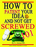 Cover for 'HOW TO PATENT YOUR IDEA AND NOT GET SCREWED 101'