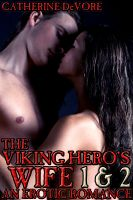 Cover for 'The Viking Hero's Wife 1 and 2 (An Erotic Romance)'
