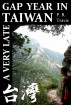 A Very Late Gap Year In Taiwan by P. R. Travis