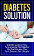 Diabetes Solution: Diabetes Guide on How to Incorporate Diabetes Diet and Nutrition Plan for a Diabetes Free Lifestyle by Talal Sobhi