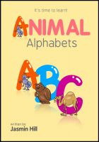 Cover for 'Animal Alphabets: It's Time To Learn!'