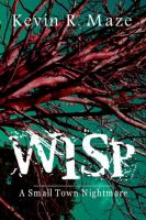 Cover for 'WISP: A Small Town Nightmare'