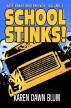School Stinks! (Kate Baker and Friends-Volume 2) by Karen Dawn Blum