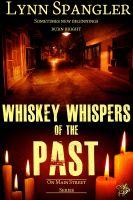Lynn Spangler - Whiskey Whispers of the Past