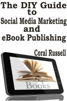 Cover for 'The DIY Guide to Social Media Marketing and eBook Publishing'