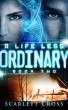 A Life Less Ordinary: Book Two by Scarlett Cross