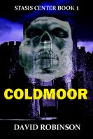 Cover for 'Coldmoor: Stasis Center Book 1'
