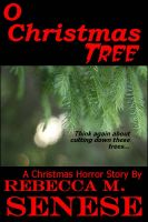 Cover for 'O Christmas Tree: A Christmas Horror Story'