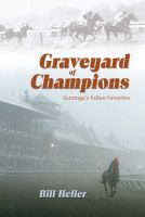 Cover for 'Graveyard of Champions: Saratoga's Fallen Favorites'