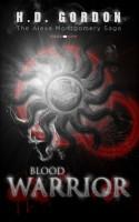 H. D. Gordon - Blood Warrior