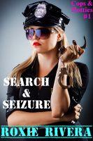 Roxie Rivera - Search and Seizure