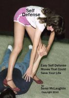 Cover for 'Self Defense: Easy self defense moves that could save your life'