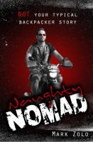 Cover for 'Naughty Nomad: Not your typical backpacker story'