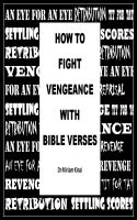 Cover for 'How to Fight Vengeance with Bible Verses'