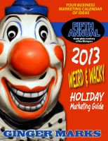 Cover for '2013 Weird & Wacky Holiday Marketing Guide'