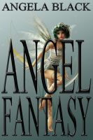 Cover for 'Angel Fantasy (A Collection of Fantasy Short Stories)'