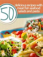Cover for '50 Delicious Recipes with Meat Fish Seafood Salad and Pasta'