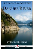 Cover for '14 Fun Facts About the Danube'