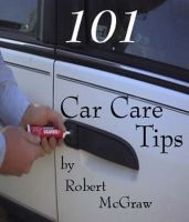 Cover for '101 Car Care Tips: Ways to Make Your Car Last Longer'
