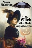 Cover for 'The Witch Who Made Adjustments'