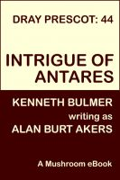 Cover for 'Intrigue of Antares [Dray Prescot #44]'