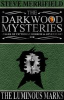 Cover for 'The Darkwood Mysteries: The Luminous Marks'