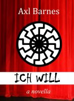 Cover for 'Ich Will: A Novella'