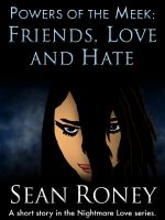 Cover for 'Powers of the Meek: Friends, Love and Hate'