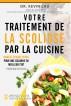 Votre traitement de la scoliose par la cuisine: pour une colonne en meilleur état ! by Kevin Lau