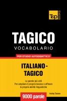 Vocabolario Italiano-Tagico per studio autodidattico - 9000 parole