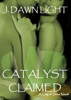 Cover for 'Catalyst Claimed (City of Sirus Book 2)'