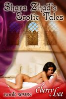 Cover for 'Shara Zhad Erotic Tales Book Seven'