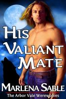 Cover for 'His Valiant Mate (The Arbor Vale Werewolves)'