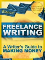 Cover for 'Elance Freelance Writing: A Writer's Guide to Making Money'