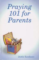 Cover for 'Praying 101 for Parents'