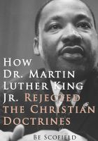 Cover for 'How Dr. Martin Luther King Jr. Rejected the Christian Doctrines'