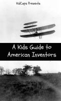 Cover for 'A Kids Guide to American Inventors'