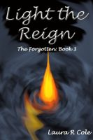 Cover for 'Light the Reign  (The Forgotten: Book 3)'