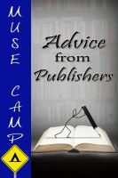 Mary Caelsto - Muse Camp: Advice From Publishers