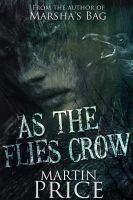 Cover for 'As The Flies Crow'