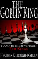 Cover for 'The Goblin King (The Kings series, book 4)'