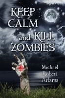 Cover for 'Keep Calm And Kill Zombies'
