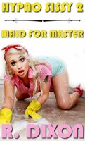 Cover for 'Hypno Sissy 2 - Maid for Master (Feminization, Crossdressing, Chastity, Mind Control)'