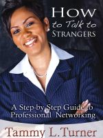 Cover for 'How To Talk to Strangers ~ A Step-by-Step Guide to Professional Networking'