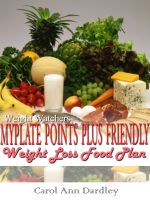 Cover for 'Weight Watchers MyPlate Points Plus Friendly Weight Loss Food Plan'
