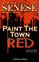 Cover for 'Paint the Town Red: A Horror Story'