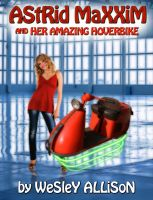 Cover for 'Astrid Maxxim and her Amazing Hoverbike'